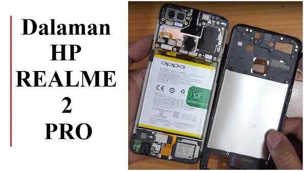 Dalaman HP Real Me 2 Pro memakai Baterai Oppo