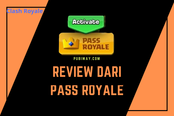 Review Membeli Pass Royale di Game Clash Royale