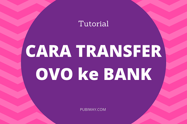 Tutorial Cara Transfer OVO ke Bank