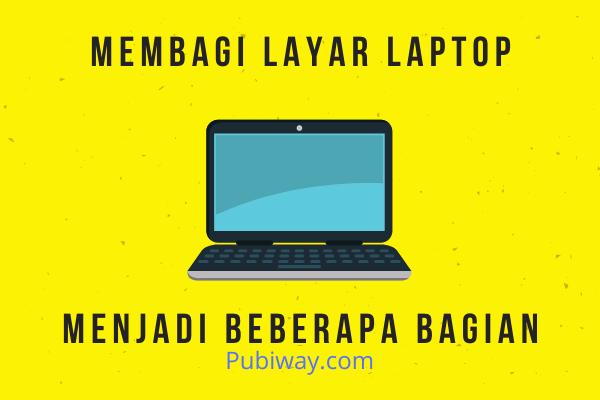 Cara Membagi Layar (Split) di Laptop/PC