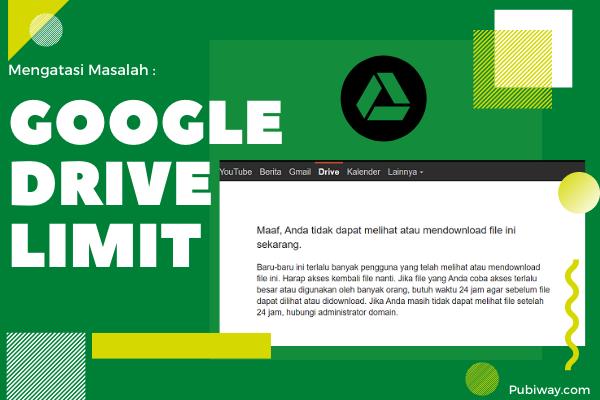 Mengatasi Google Drive Limit