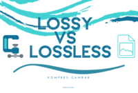 Kompress Gambar Lossy vs Lossless