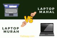 Perbedaan Laptop Murah dan Mahal
