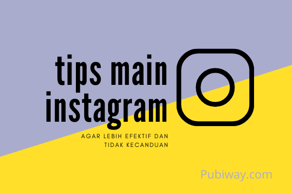 Tips Bermain Instagram