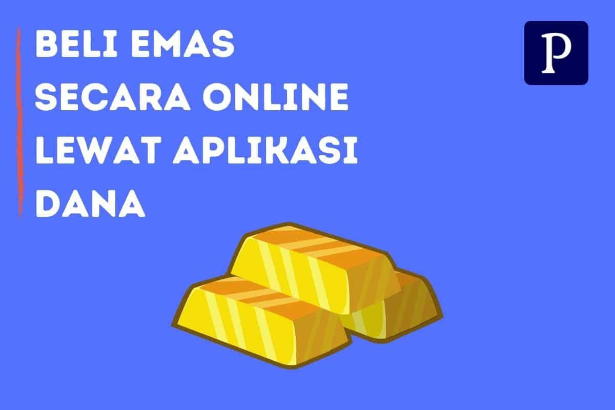 Beli Emas Secara Online Lewat Aplikasi Dana