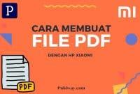 Cara Membuat FIle PDF dengan HP Xiaomi