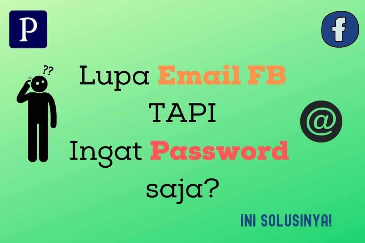 Solusi Lupa email FB tapi ingat Passwordnya