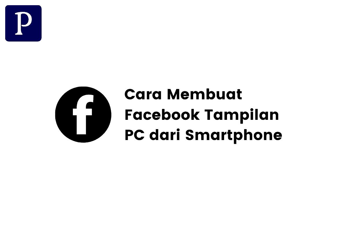 Cara Membuat Facebook Tampilan PC