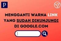 Mengganti Warna Link yang sudah dikunjungi di google