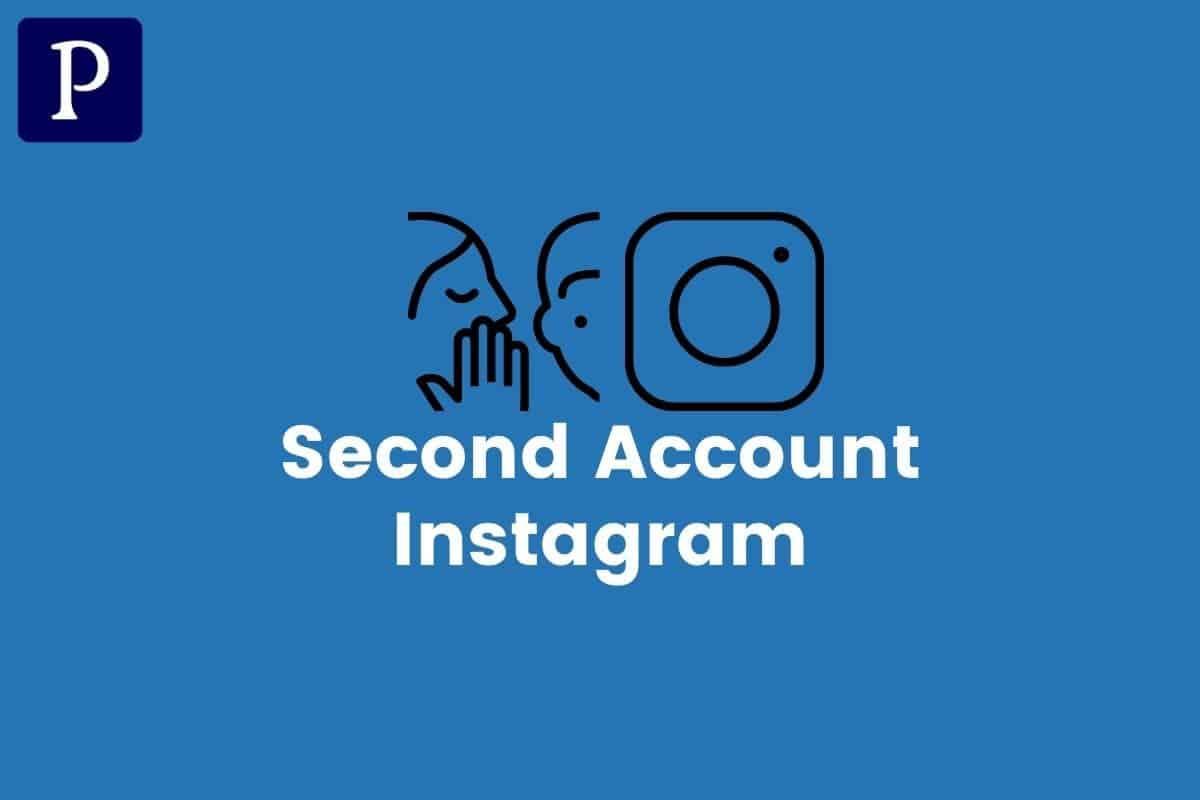 Mengenal Second Account Instagram