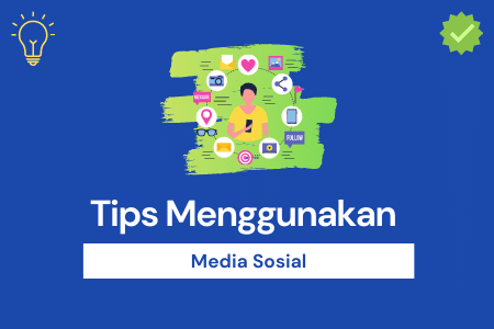Tips Menggunakan Media Sosial Versi Pubiway.com