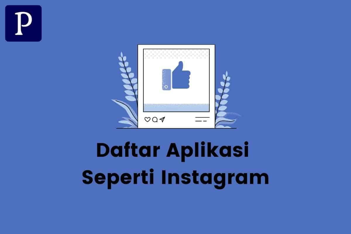 Daftar Aplikasi Mirip dengan Instagram