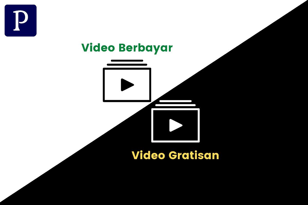 Perbedaan Video Gratisan dan Berbayar