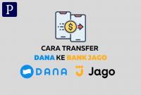 Cara Transfer DANA ke Bank Jago