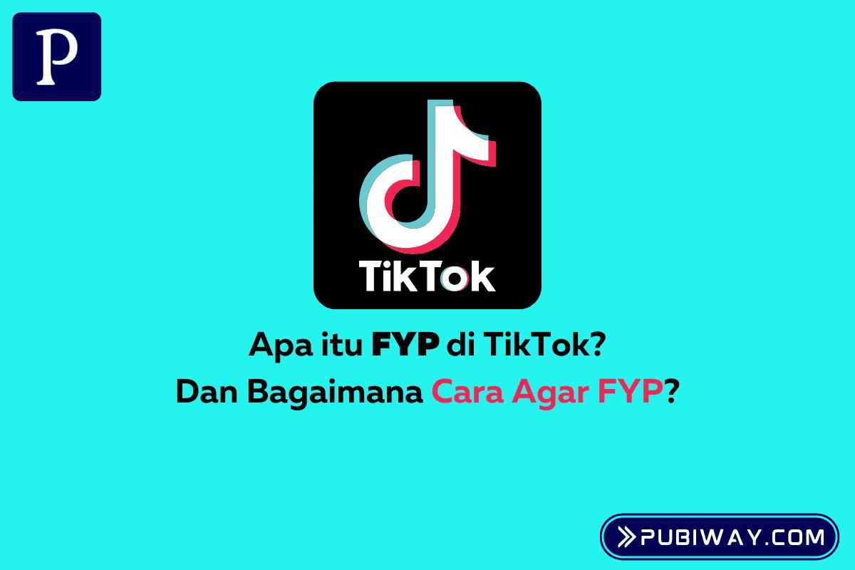 Apa itu FYP?