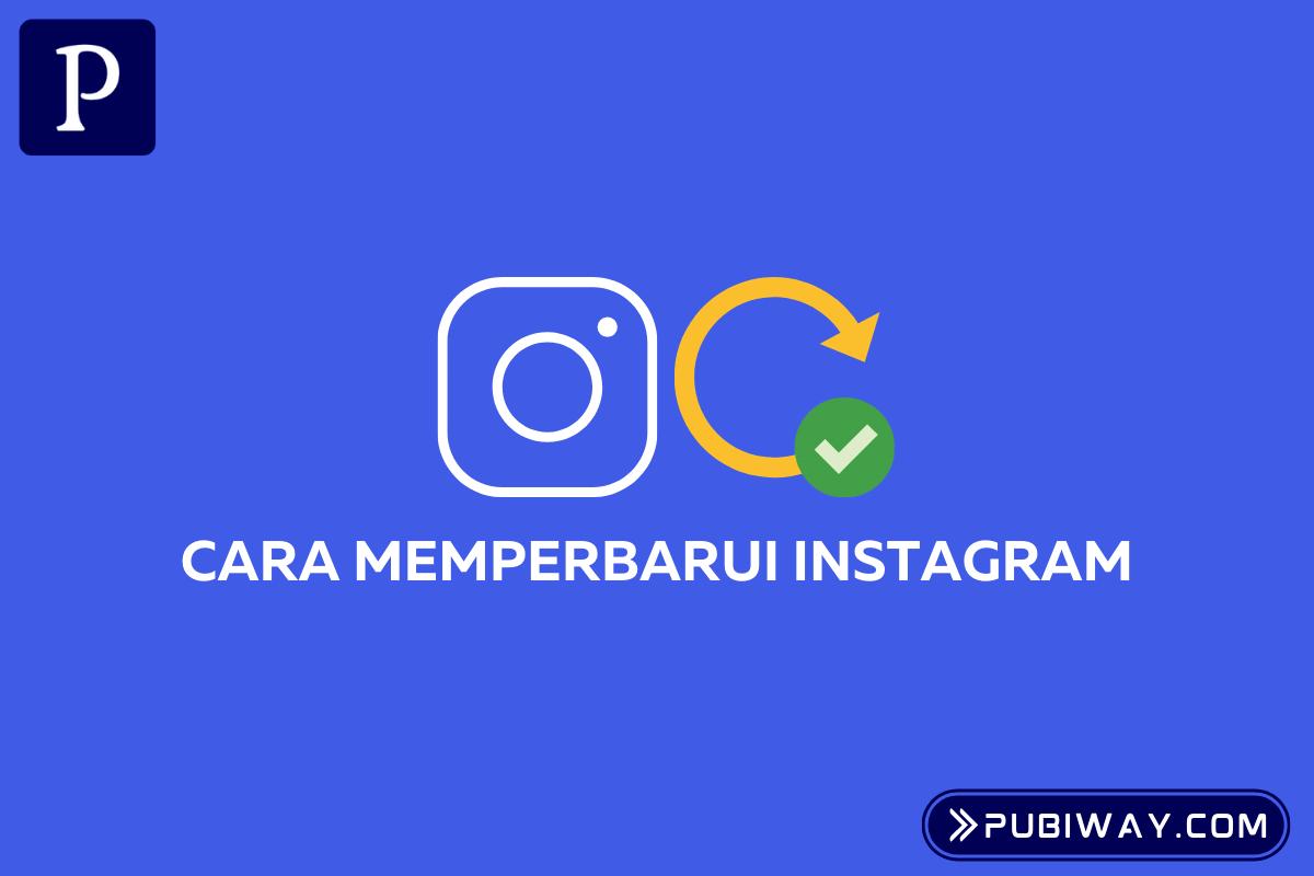 Cara Memperbarui Instagram Terbaru