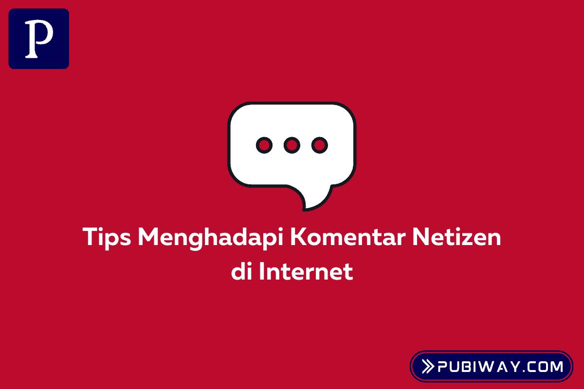 Tips Menghadapi Komentar Netizen