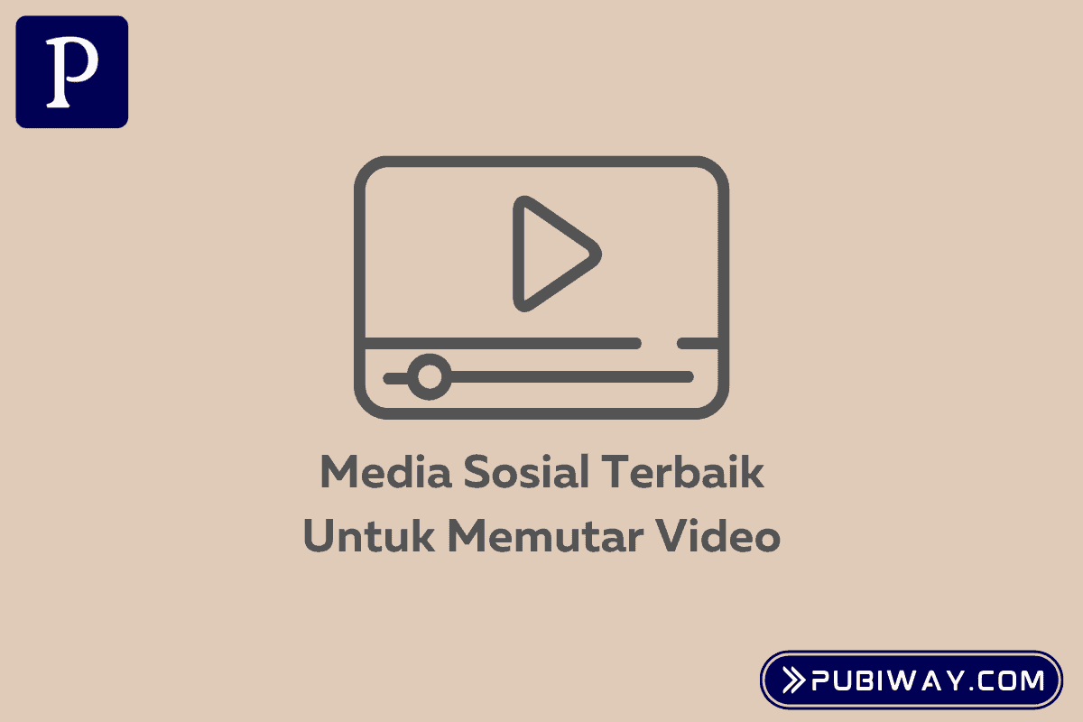 Media Sosial Terbaik Untuk Memutar Video