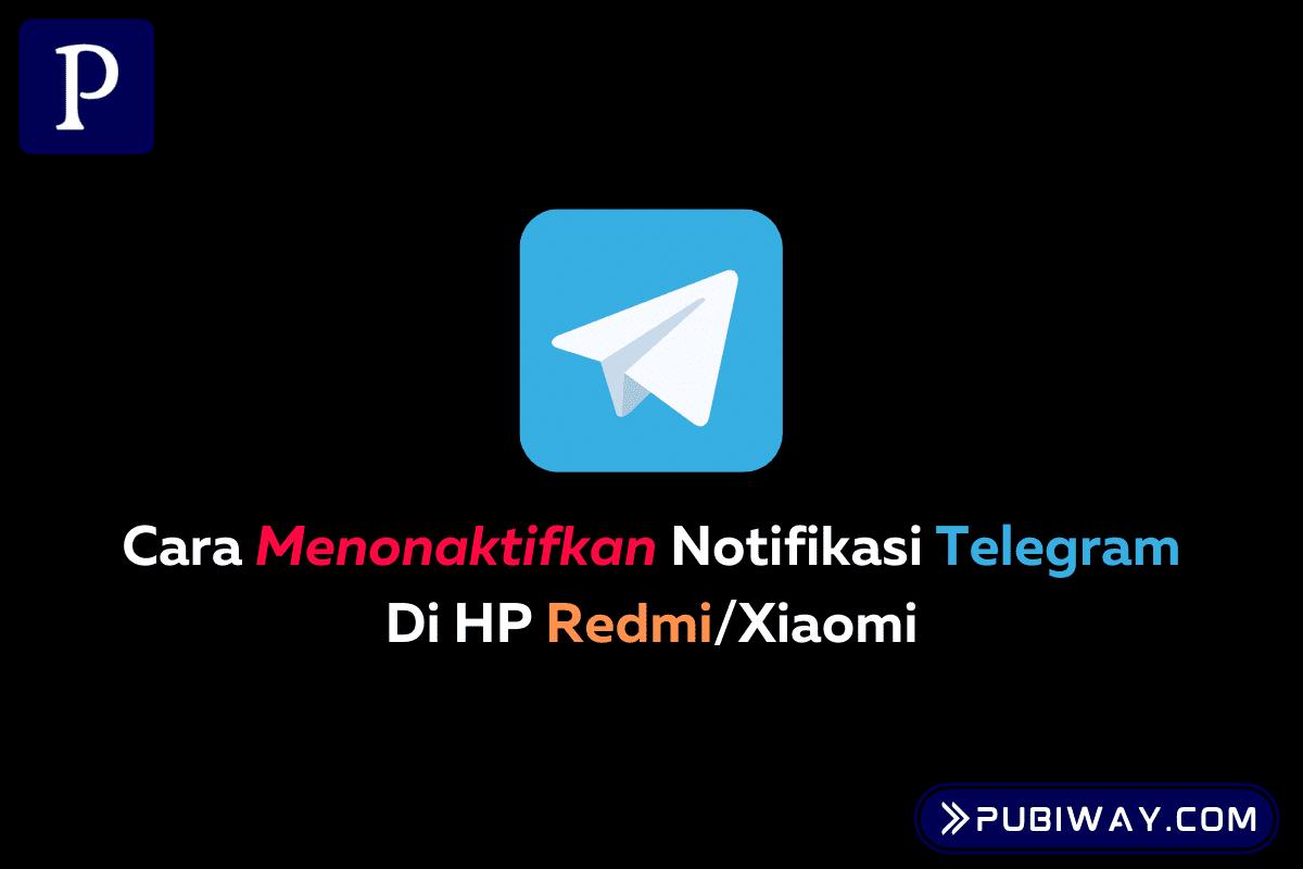Menghilangkan Notifikasi Telegram di Redmi