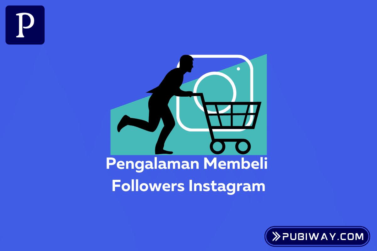 Pengalaman Membeli Followers Instagram