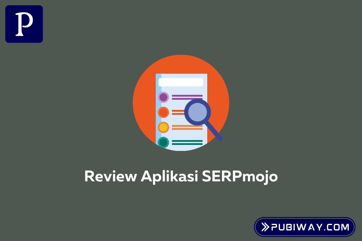 Review Penggunaan Aplikasi Serpmojo