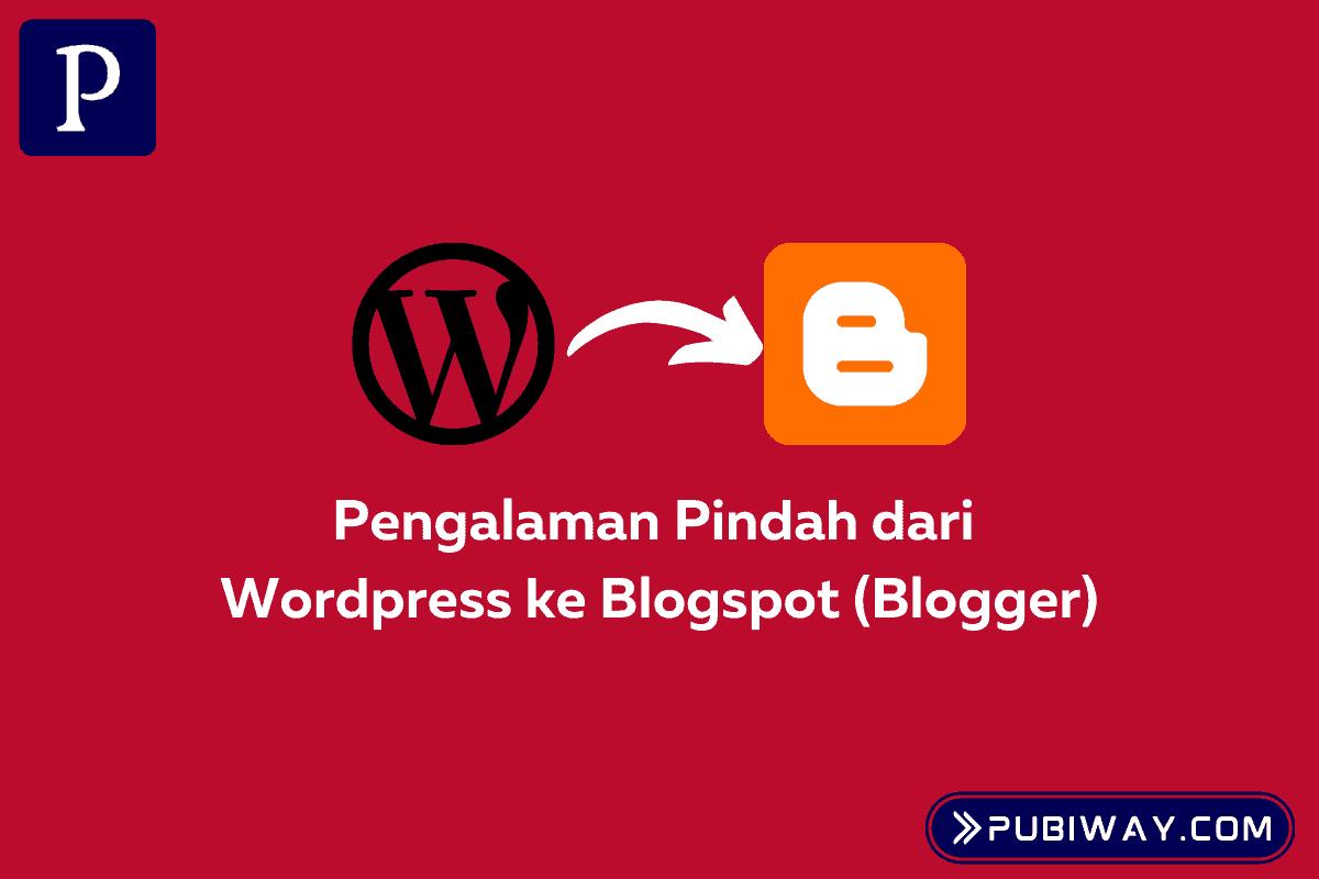 Pengalaman Pindah dari WP ke Blogspot