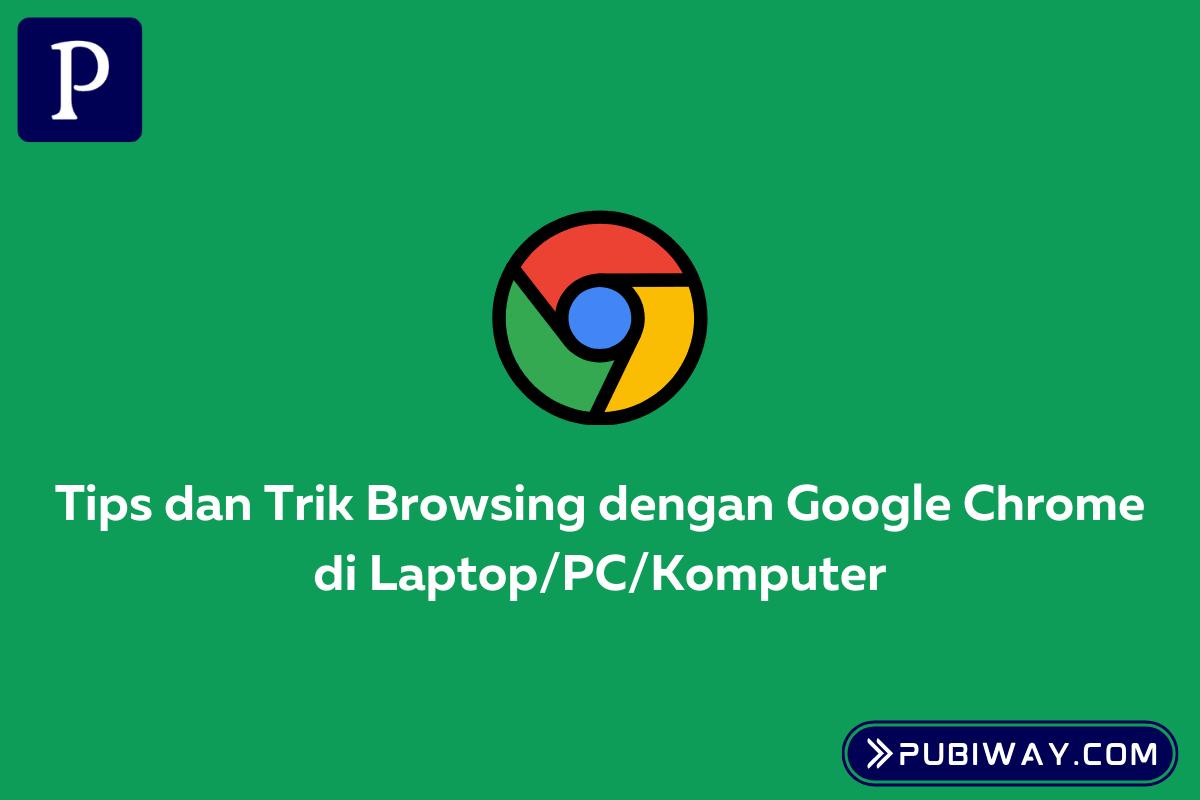 Tips Browsing pakai Google Chrome di Laptop