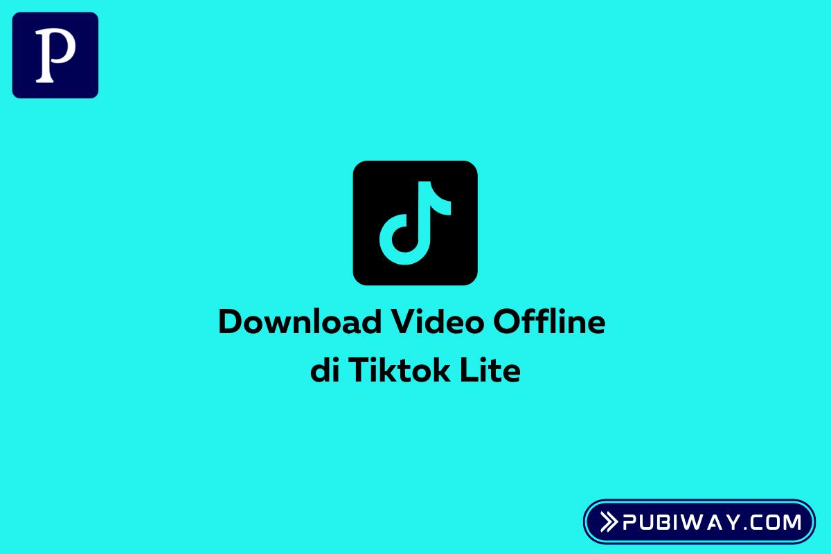 Download Video Offline Tiktok lite