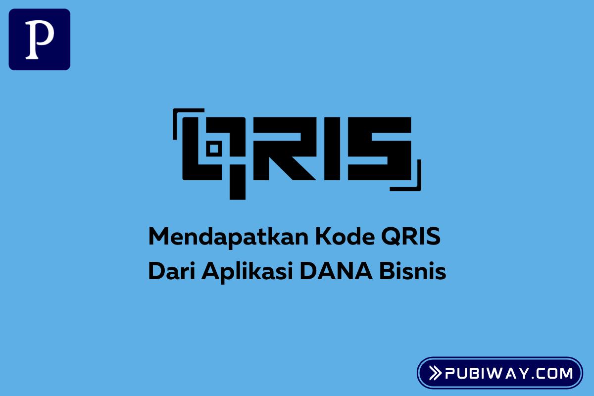 Mendapatkan Kode QRIS dari Dana Bisnis