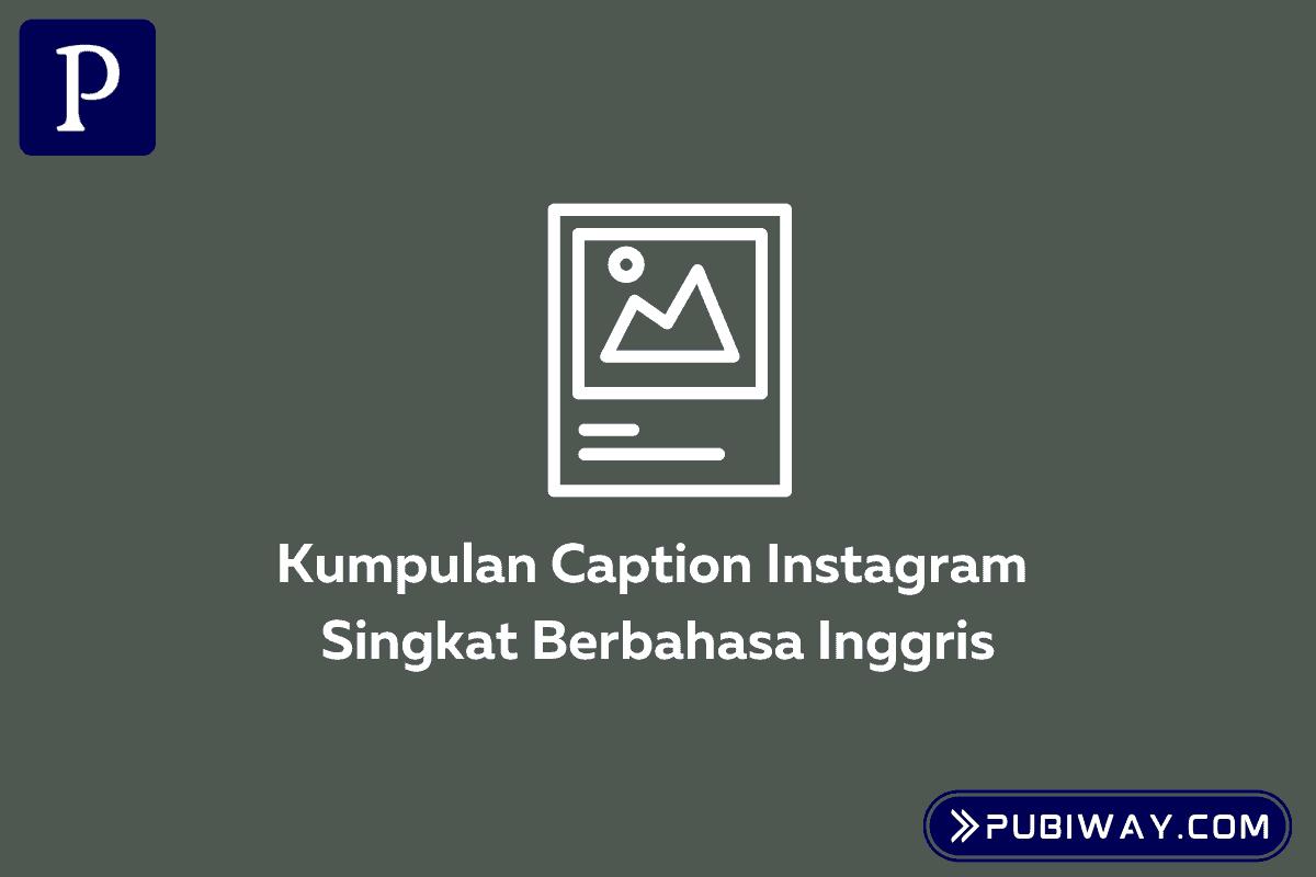 Kumpulan Caption Singkat Bahasa Inggris untuk postingan Instagram