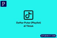 Daftar Putar/Playlist di Tiktok