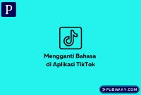 Mengganti Bahasa di Aplikasi Tiktok
