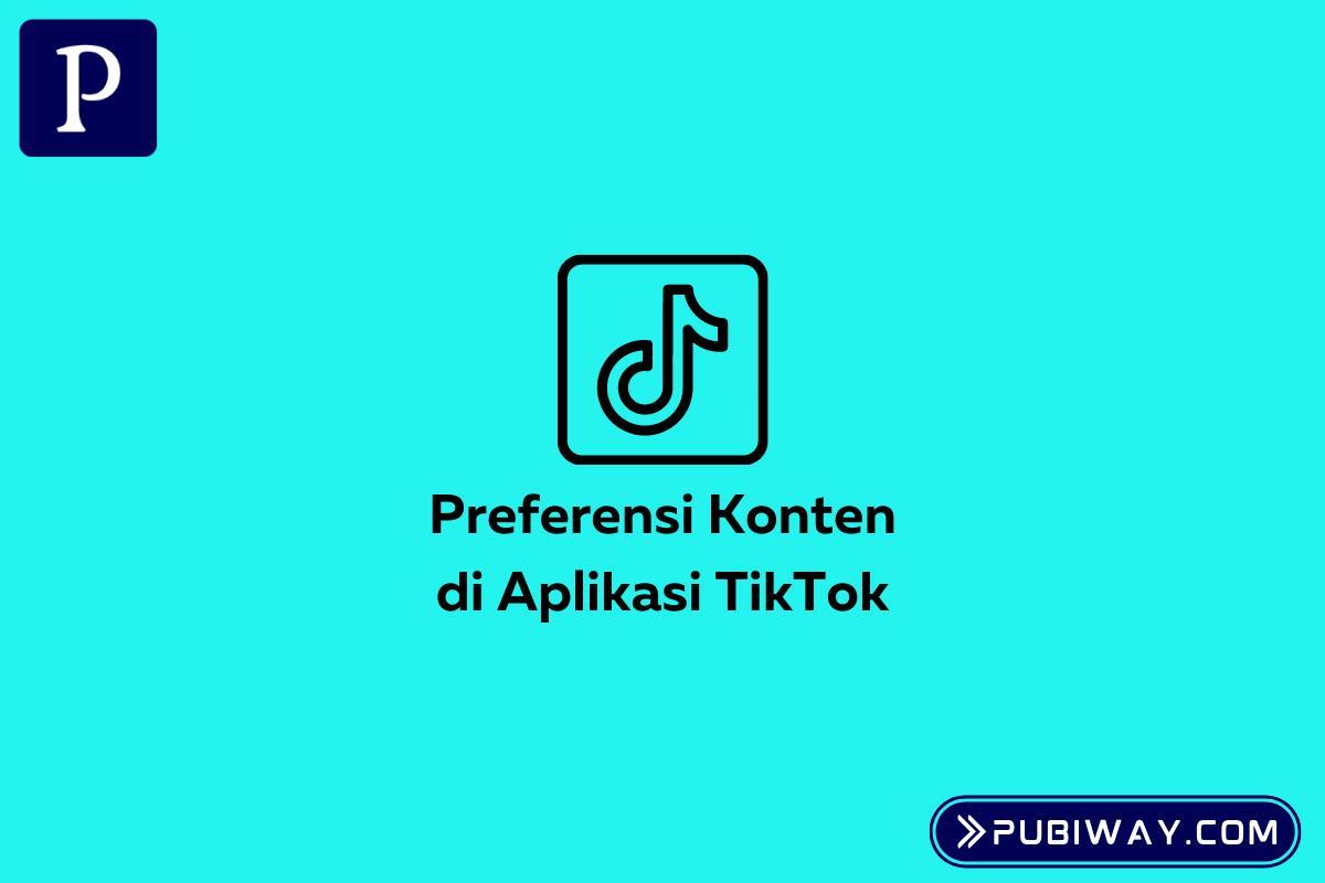 Preferensi Konten di Aplikasi Tiktok