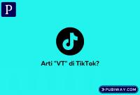 Arti VT di Tiktok