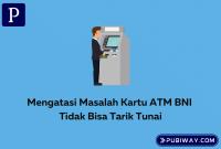 Kartu ATM BNI tidak bisa tarik tunai